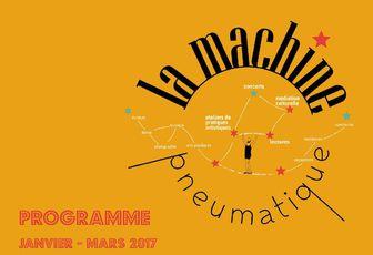 La Machine Pneumatique - Programme Janvier / Mars 2017