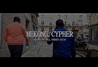 MEKONG SOUL FEAT HALL FRENCH ASIAN - MEKONG CYPHER  (CLIP)
