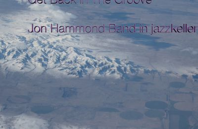 Get Back In The Groove Jon Hammond Band In Jazzkeller