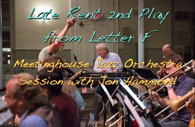 Late Rent 2nd Playthrough From Letter F Meetinghouse Jazz Orchestra