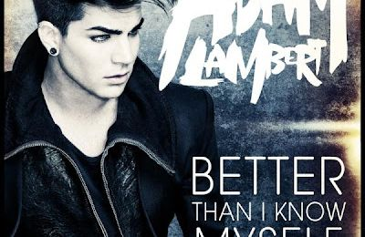 Adam Lambert-Better Than I Know Myself (Single Preview)