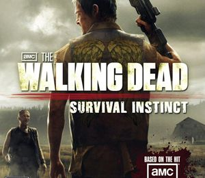 TÉLÉCHARGER THE WALKING DEAD : SURVIVAL INSTINCTS [PC]