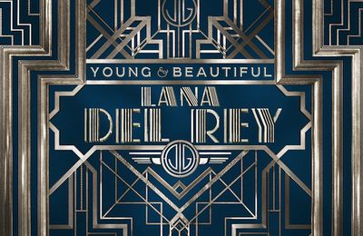 Lana Del Rey | Young And Beautiful (The Great Gatsby Soundtrack)