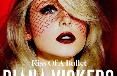 Diane Vickers Kiss Of A Bullet Official Single Cover