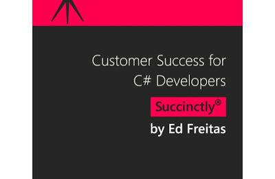 Customer Success for C# Developers Succinctly  - Published on : October 03, 2016 -  Author : Ed Freitas   -   syncfusion