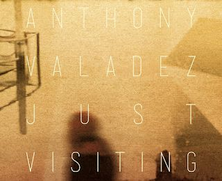 ANTHONY VALADEZ : Visiting (2012)