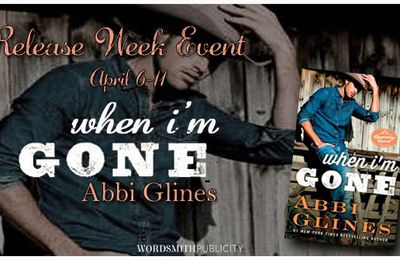 RELEASE WEEK- When I'm Gone by Abbi Glines