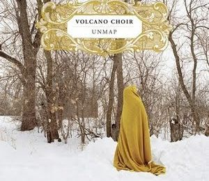 Volcano Choir - Unmap