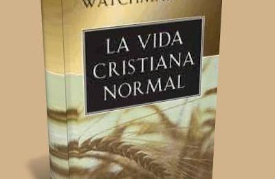 La Vida Cristiana Normal - Watchman Nee