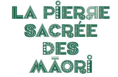 Sortir... La Pierre sacrée des Maori... Musée Quai Branly - Jacques Chirac... 23 mai/1er octobre...