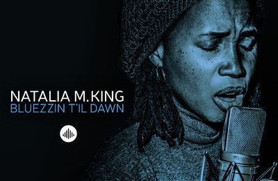 "Natalia M King "" Bluezzin t'il dawn """