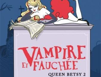 Queen Betsy : Vampire & Fauchée