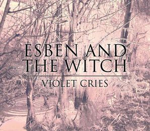 Chronique CD : ESBEN AND THE WITCH - Violet Cries