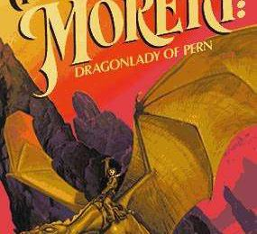 Moreta, dragonlady of Pern, de Anne Mc Caffrey