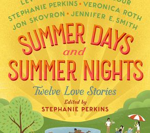 Summer Days & Summer Nights: Twelve Love Stories by Stephanie Perkins