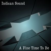 Indican Sound - A Fine Time To Be (2014) [Alternative , Abstract Electro]