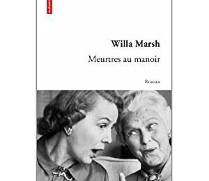 Meurtres au manoir - Willa Marsh