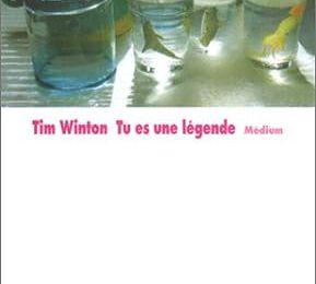 Tu es une légende de Tim Winton
