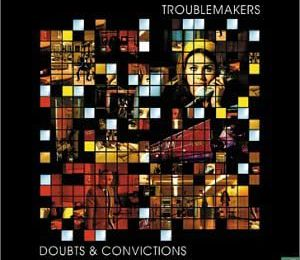 "Troublemakers - ""Doubts & Convictions"" 2001 Guidance Recordings Inc"
