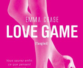 Sortie HUGO ET COMPAGNIE : Tangled : Tome 1, Love game d'Emma Chase