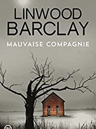 MAUVAISE COMPAGNIE, de Linwood BARCLAY