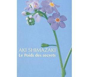 Le poids des secrets - Aki SHIMAZAKI