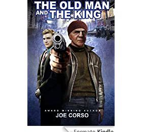 The Old Man and The King: The Ways of the Street (Action and Adventure, Joe Corso Book 1
