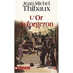 L'or du forgeron - Jean-Michel Thibaux