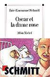 "SCHMITT Eric-Emmanuel ""Oscar et la dame en rose"""