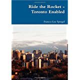Ride the Rocket - Toronto Enabled