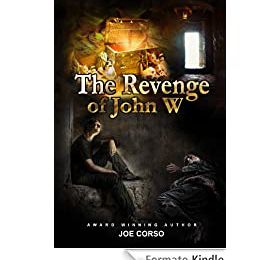 The Revenge of John W: Thrilling Action (Unlimited exclusive, Joe Corso Book 1) (English Edition)