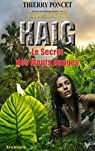 Poncet Thierry: Haig - Le secret des Monts Rouges