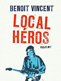 """Local héros"" de Benoît Vincent"