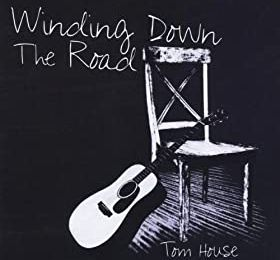 TOM HOUSE : Winding down the road (2012)