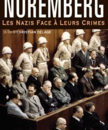 Nuremberg, les nazis face à leurs crimes (2006) via le Cercle Jean Moulin