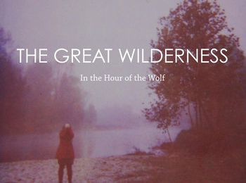 The Great Wilderness - In the Hour of the Wolf (2013) [Psychedelic , Post Rock , Shoegaze]