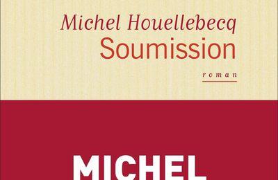 SOUMISSION, roman de Michel Houellebecq, 2015.