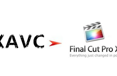 XAVC to FCP: How to Get XAVC Support in Final Cut Pro X?