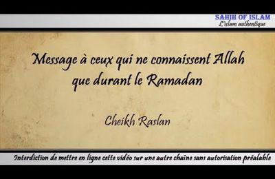 Message à ceux qui ne connaissent Allah que durant le Ramadan