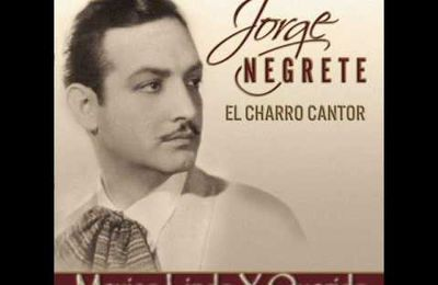 Jorge Negrete - México Lindo y Querido