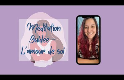 MEDITATION GUIDEE : L'amour de soi