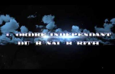 Clip officiel du B'NAI B'RITH? L'ORGANISATION JUIVE MACONNIQUE CREEE EN 1843 AVEC UN STATUT D'ONG AUPRES DES INSTANCES INTERNATIONALES Y COMPRIS L'ONU