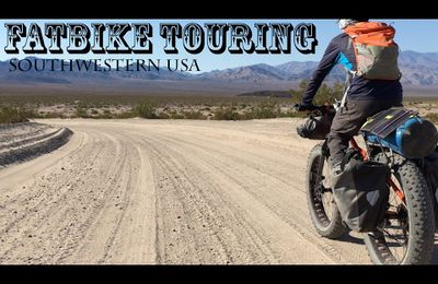 "Fatbike Touring - Southwestern USA v2.0 par Forestyforest "" 45 jours 3000 km""."