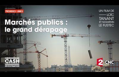 Cash investigation- Marchés publics, le grand dérapage (Vidéo)