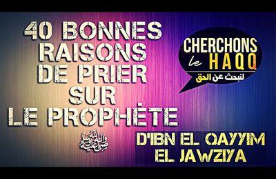 40 bonnes raisons de prier sur le Prophète (que la paix et la bénédiction d'Allah soient sur lui)