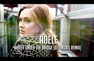 Adele - Water Under The Bridge (DJ Linuxis Remix)