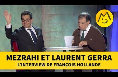 Mezrahi et Laurent Gerra - L'interview de François Hollande