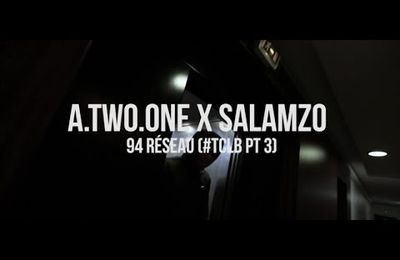 A.TWO ONE X SALAMZO - 94 RESEAU (#TCLB PT 3) (CLIP)