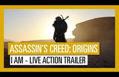 ACTUALITE : Découvrez le Trailer I AM d' ASSASSIN'S CREED ORIGINS