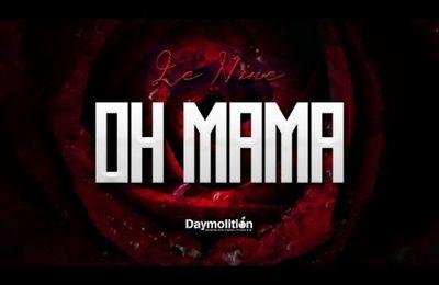 LE NINE - OH MAMA (SON)